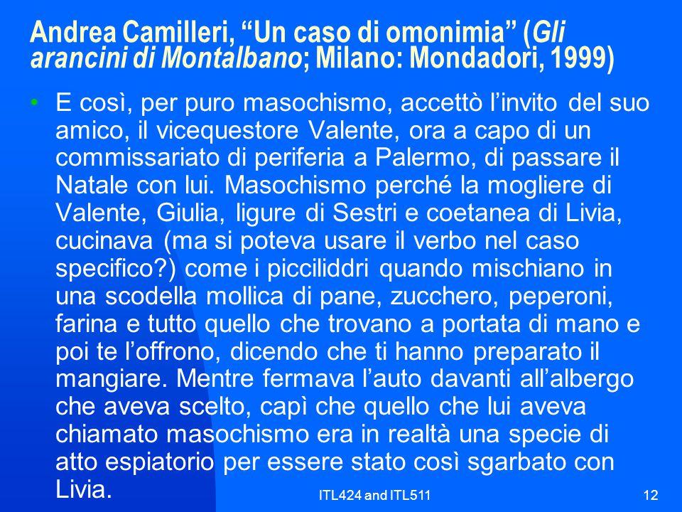 Andrea Camilleri, Un caso di omonimia (Gli arancini di Montalbano; Milano: Mondadori, 1999)