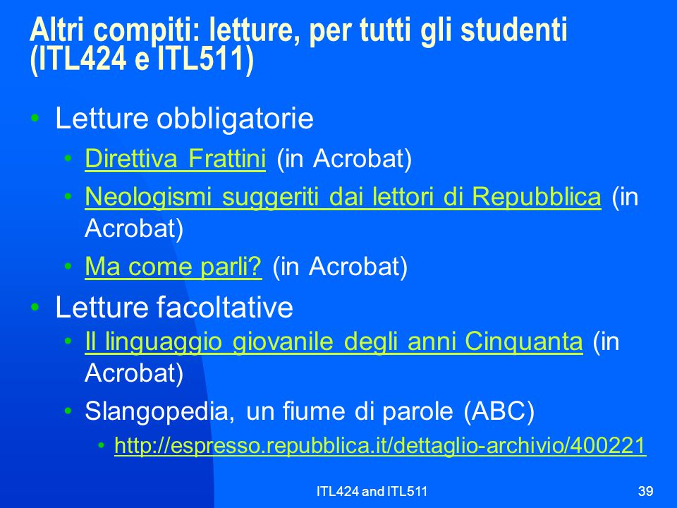 Altri compiti: letture, per tutti gli studenti (ITL424 e ITL511)