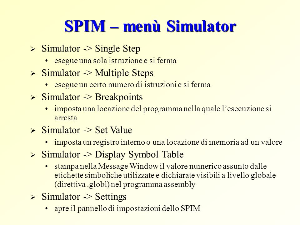 SPIM – menù Simulator Simulator -> Single Step
