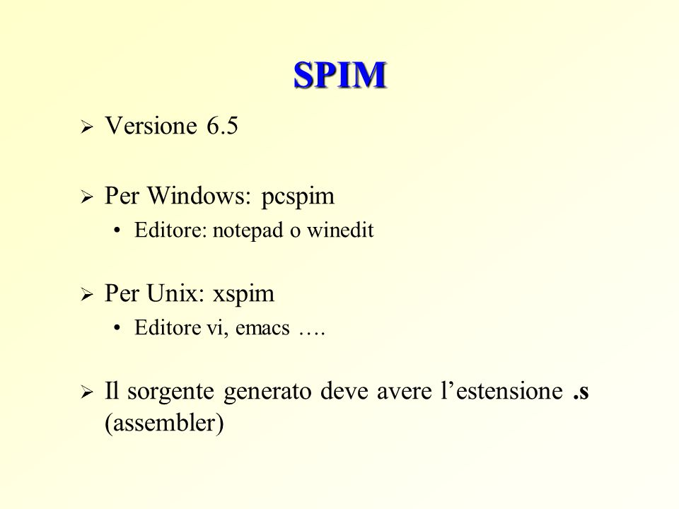 SPIM Versione 6.5 Per Windows: pcspim Per Unix: xspim