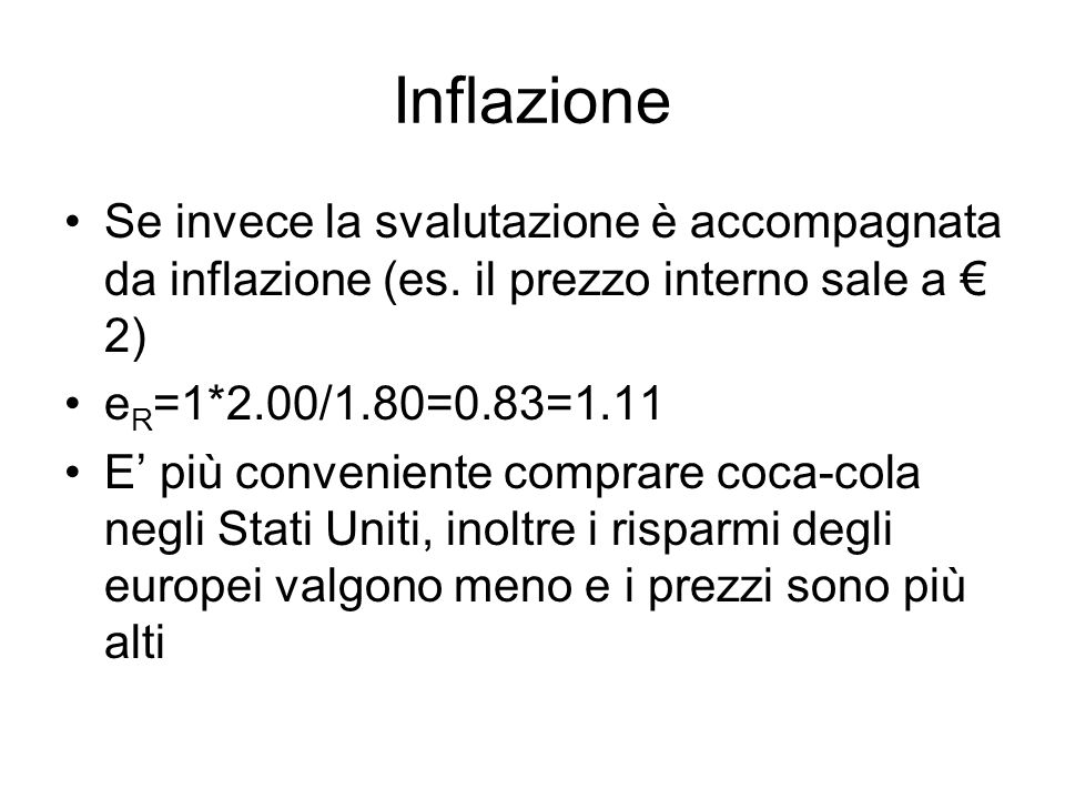 Inflazione Se invece la svalutazione è accompagnata da inflazione (es. il prezzo interno sale a € 2)