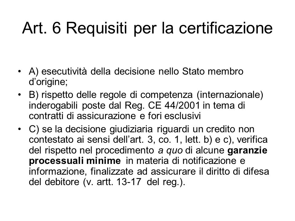 Art. 6 Requisiti per la certificazione
