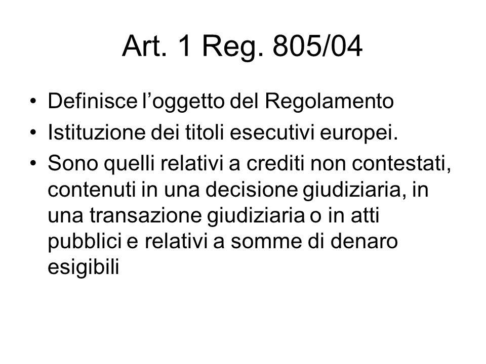 Art. 1 Reg. 805/04 Definisce l'oggetto del Regolamento