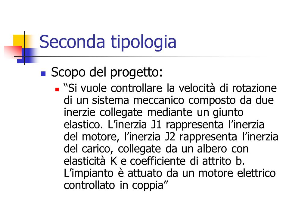 Seconda tipologia Scopo del progetto: