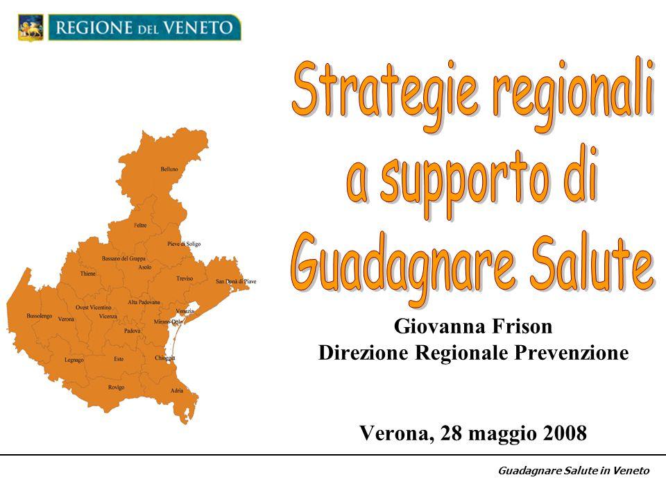 Giovanna Frison Direzione Regionale Prevenzione Verona, 28 maggio 2008