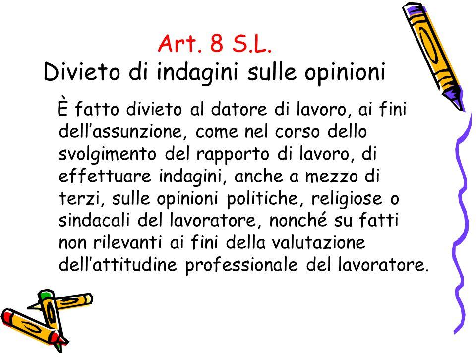 Art. 8 S.L. Divieto di indagini sulle opinioni