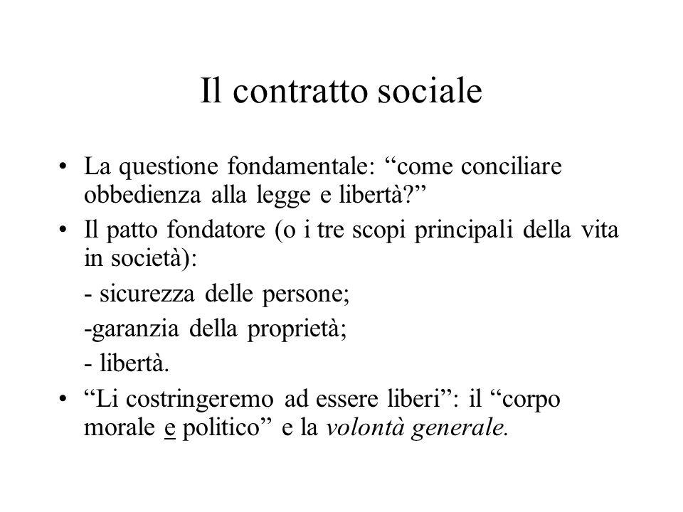 Il contratto sociale La questione fondamentale: come conciliare obbedienza alla legge e libertà