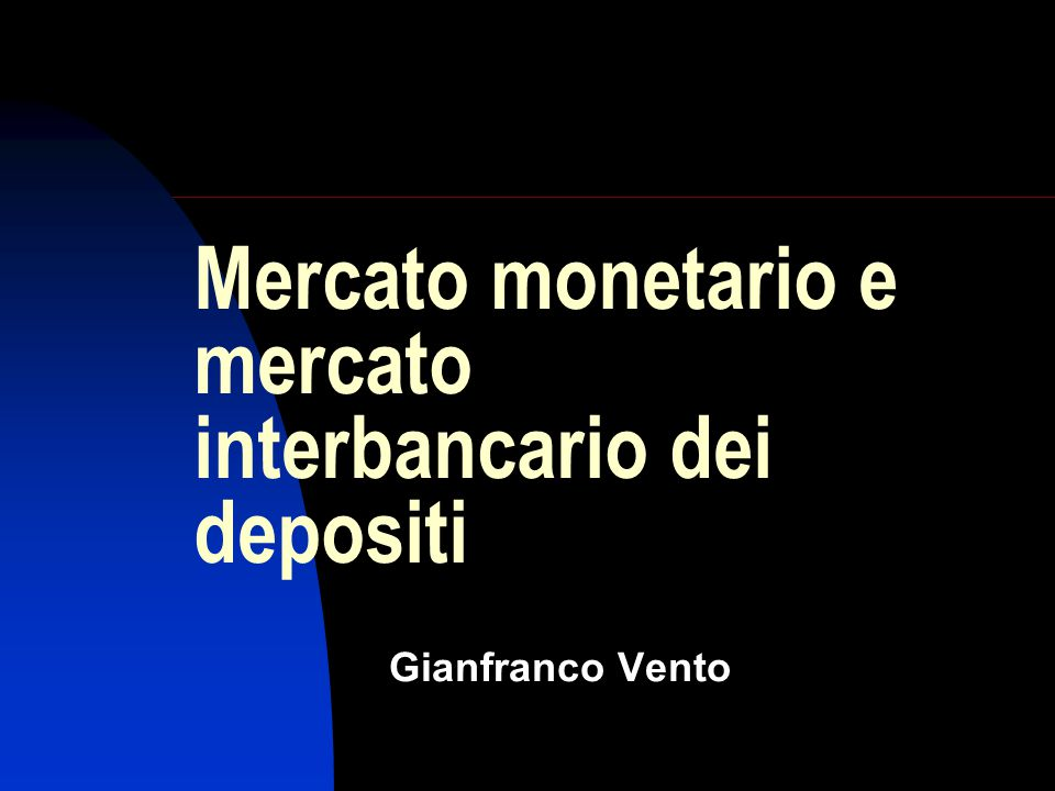 Mercato monetario e mercato interbancario dei depositi