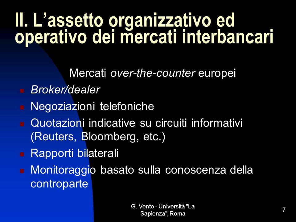 II. L'assetto organizzativo ed operativo dei mercati interbancari