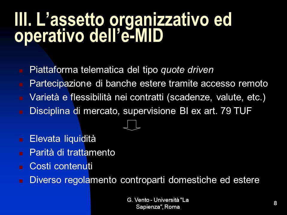 III. L'assetto organizzativo ed operativo dell'e-MID