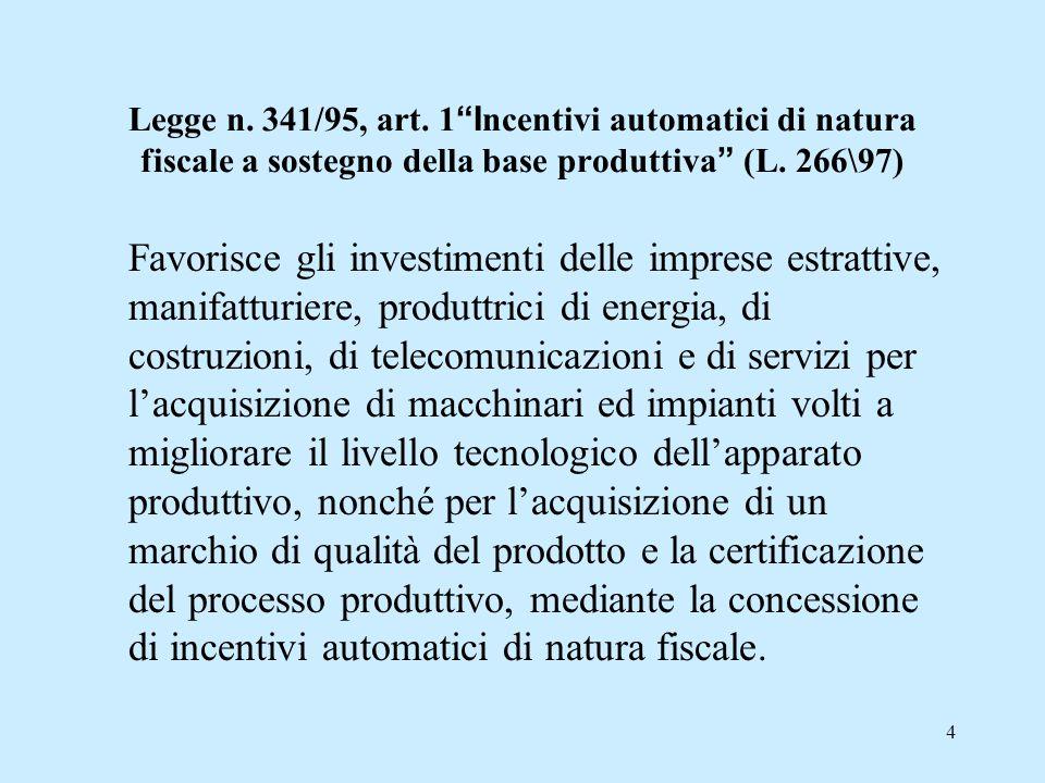 Legge n. 341/95, art. 1 Incentivi automatici di natura fiscale a sostegno della base produttiva (L. 266\97)