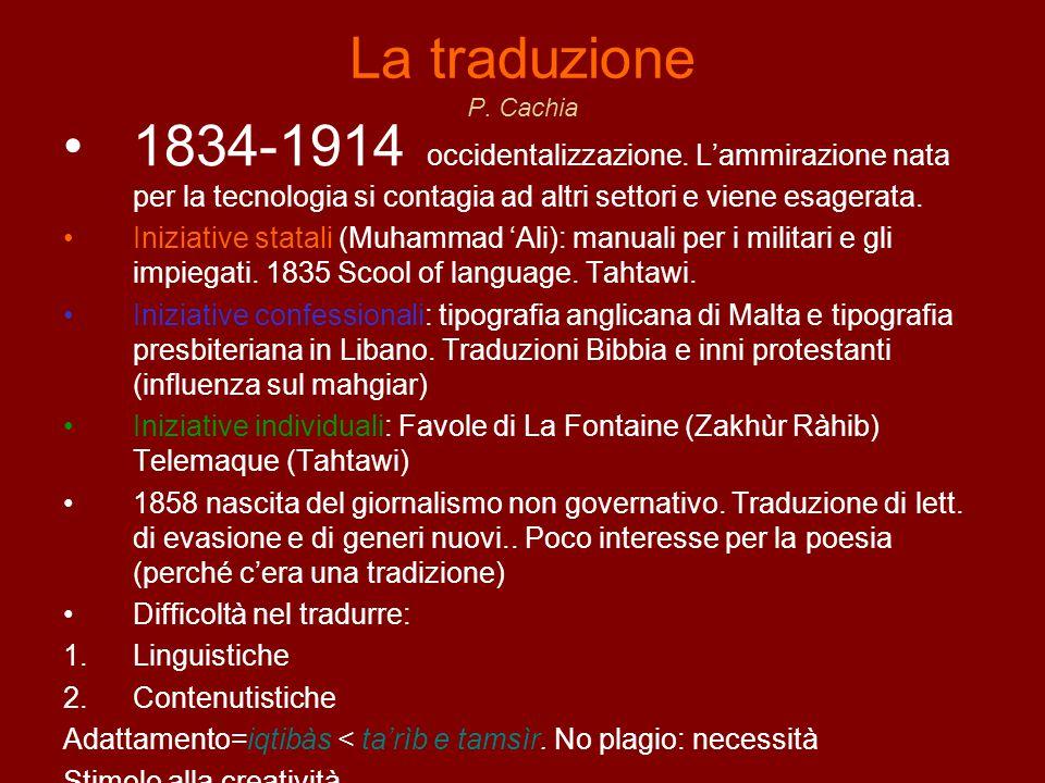 La traduzione P. Cachia 1834-1914 occidentalizzazione. L'ammirazione nata per la tecnologia si contagia ad altri settori e viene esagerata.