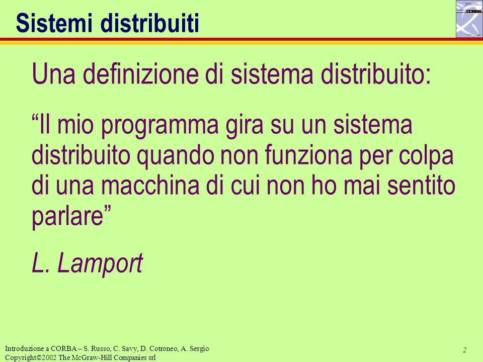 Una definizione di sistema distribuito: