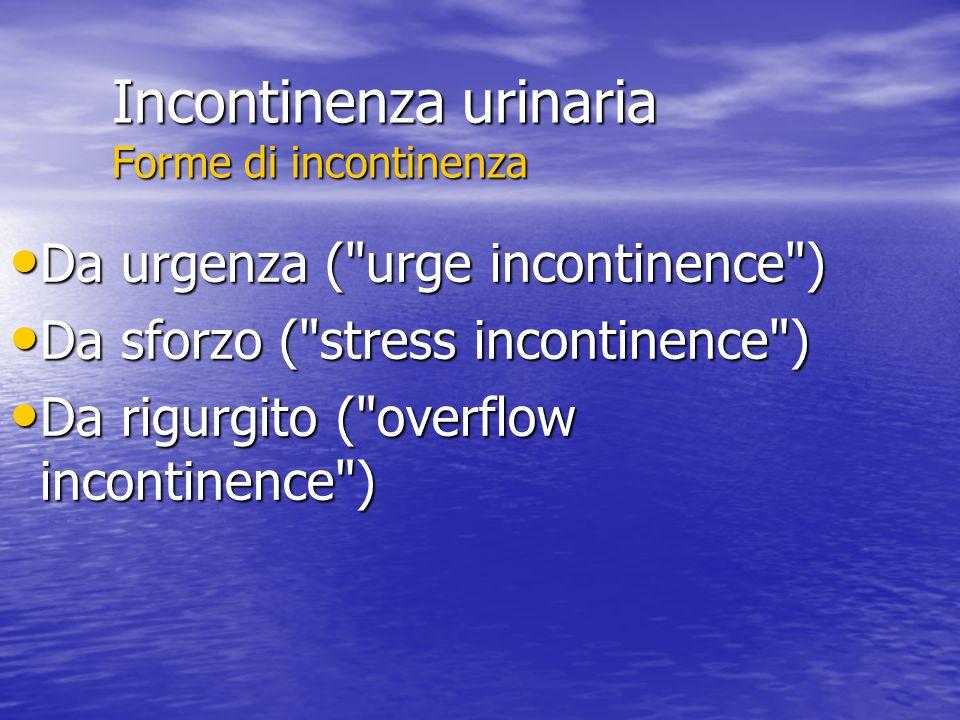 Incontinenza urinaria Forme di incontinenza