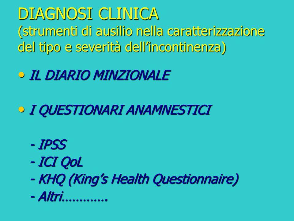DIAGNOSI CLINICA (strumenti di ausilio nella caratterizzazione del tipo e severità dell'incontinenza)