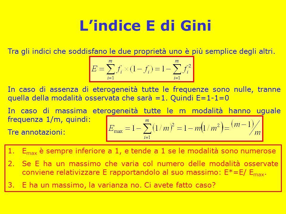 L'indice E di Gini Tra gli indici che soddisfano le due proprietà uno è più semplice degli altri.