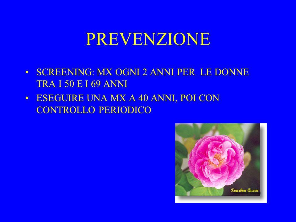PREVENZIONE SCREENING: MX OGNI 2 ANNI PER LE DONNE TRA I 50 E I 69 ANNI.