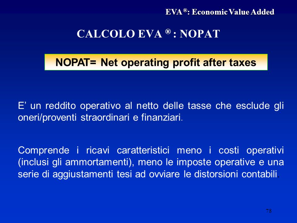 NOPAT= Net operating profit after taxes