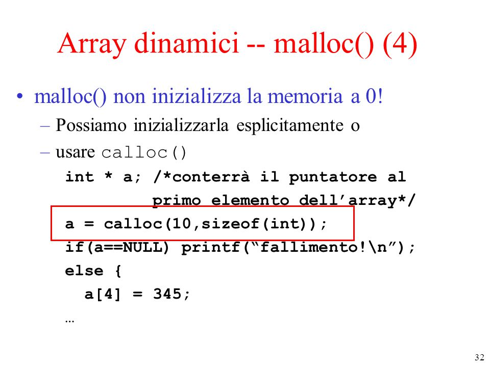 Array dinamici -- malloc() (4)