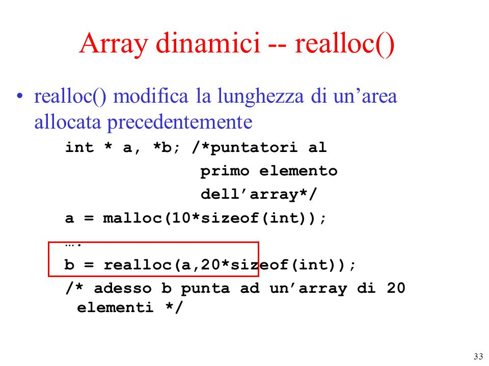 Array dinamici -- realloc()