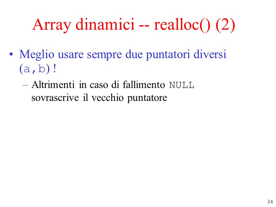 Array dinamici -- realloc() (2)