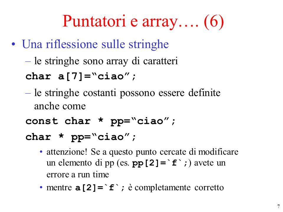 Puntatori e array…. (6) Una riflessione sulle stringhe
