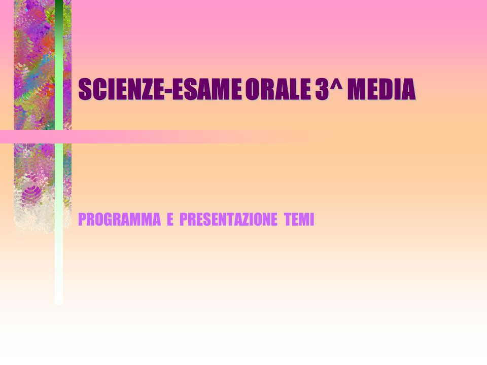 SCIENZE-ESAME ORALE 3^ MEDIA
