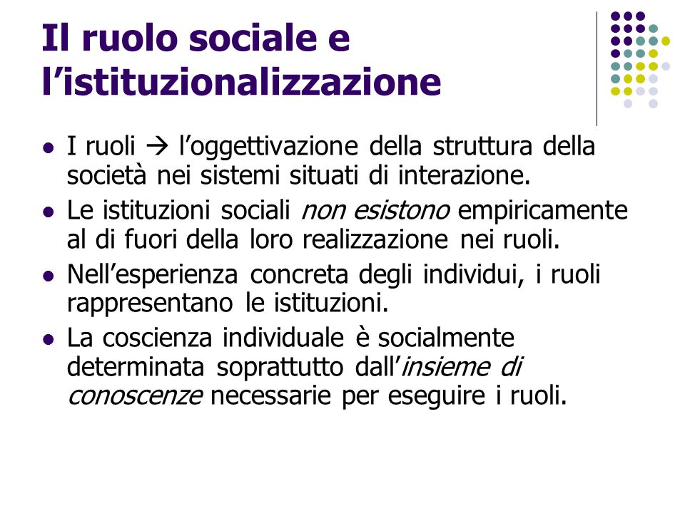 Il ruolo sociale e l'istituzionalizzazione