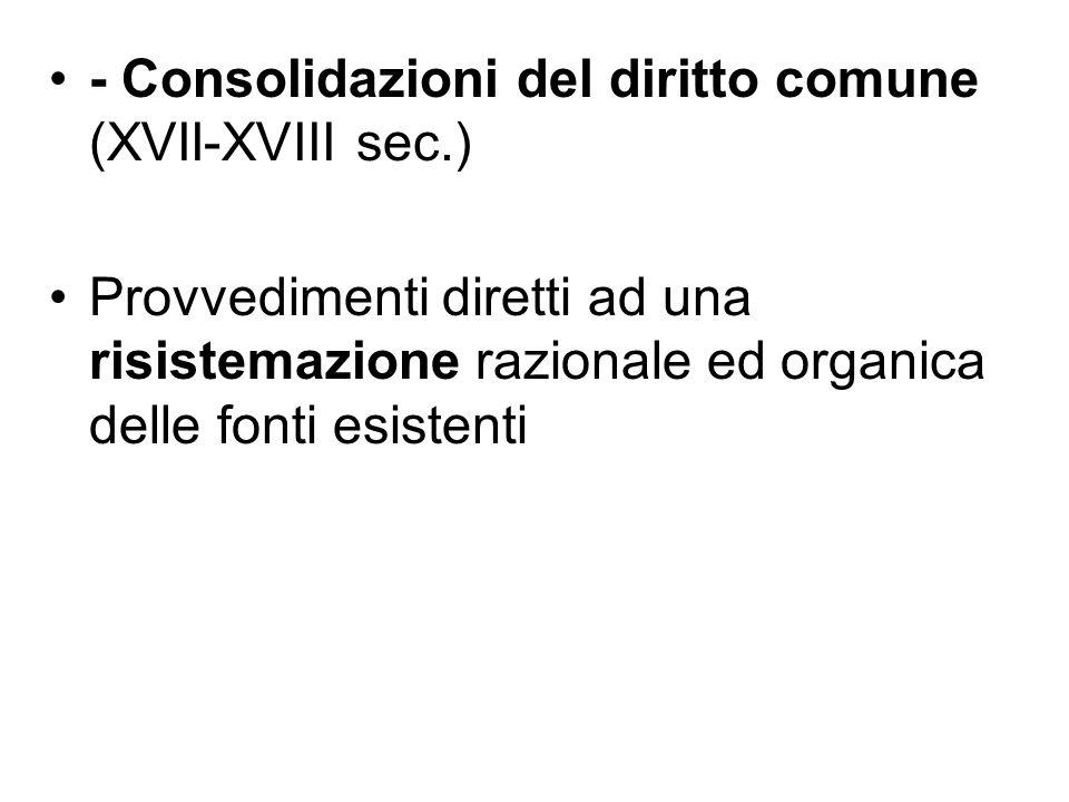 - Consolidazioni del diritto comune (XVII-XVIII sec.)