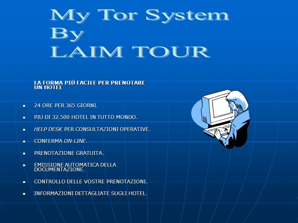 My Tor System By LAIM TOUR 24 ORE PER 365 GIORNI.