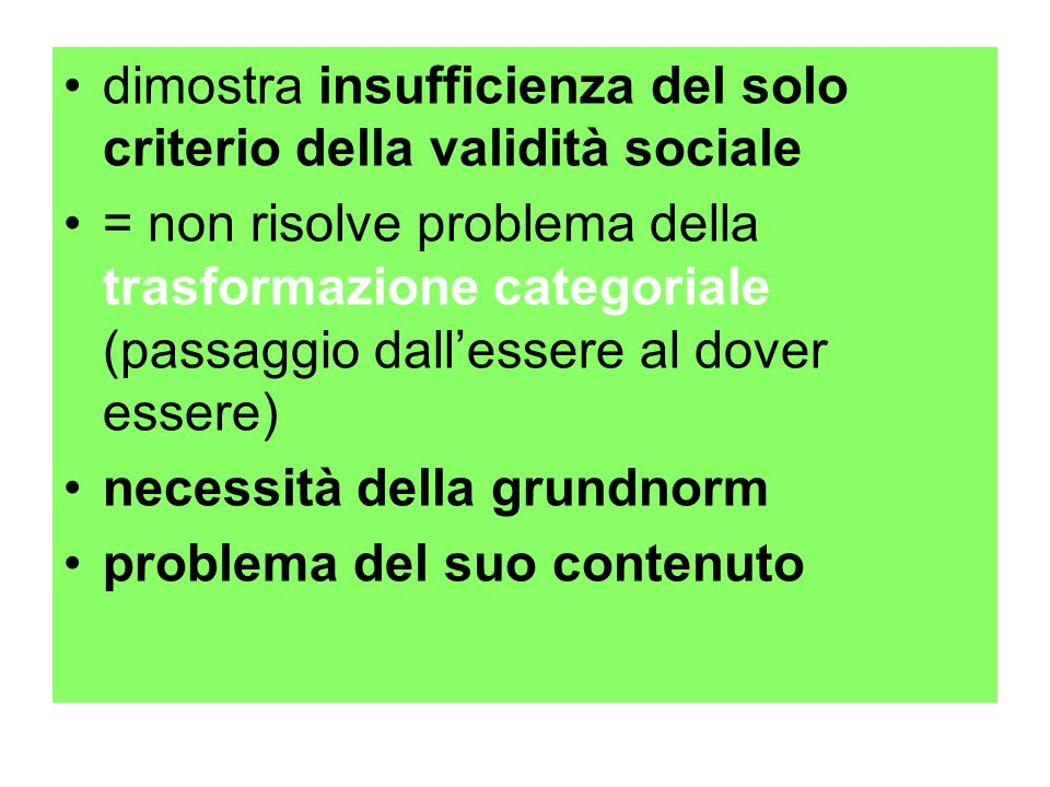dimostra insufficienza del solo criterio della validità sociale