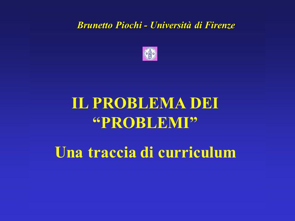 IL PROBLEMA DEI PROBLEMI Una traccia di curriculum