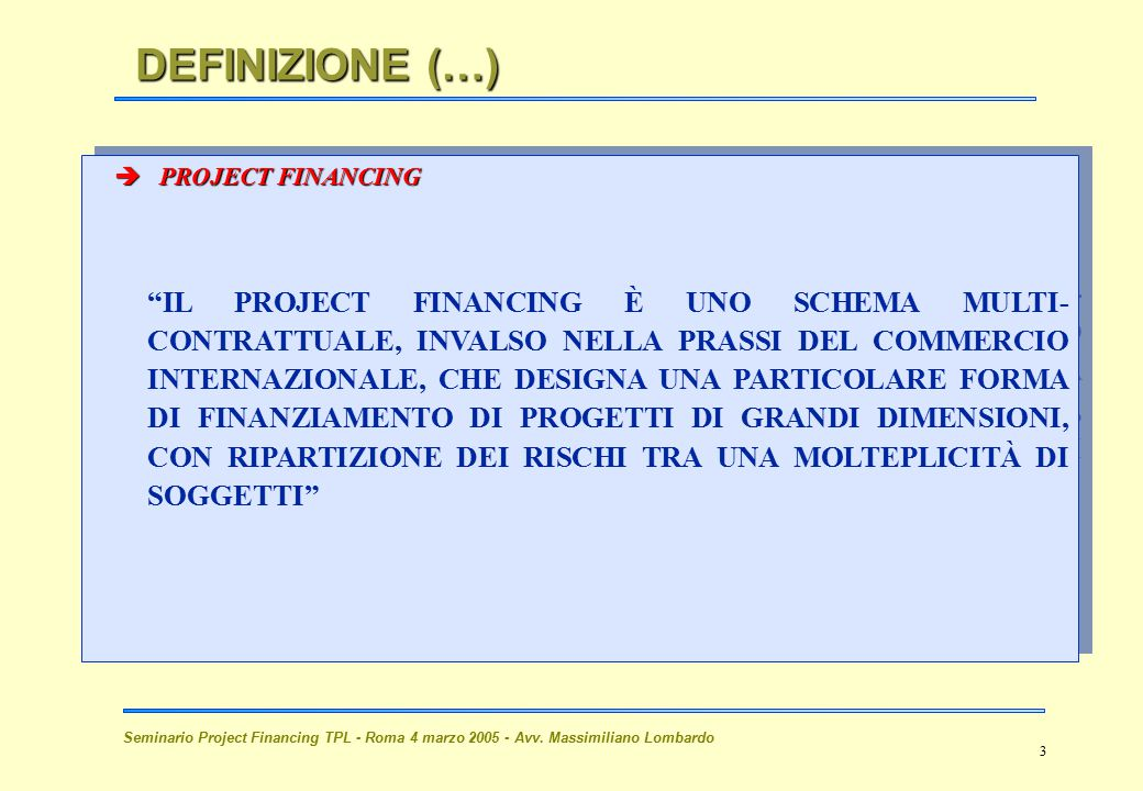 DEFINIZIONE (…) PROJECT FINANCING