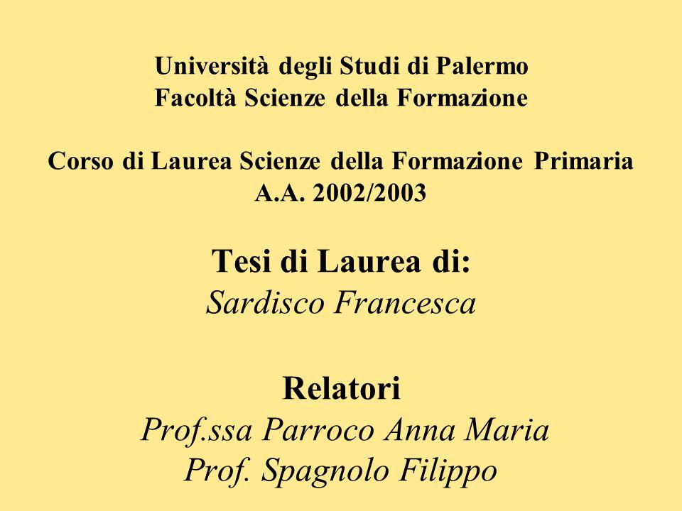 Università degli Studi di Palermo Facoltà Scienze della Formazione Corso di Laurea Scienze della Formazione Primaria A.A.