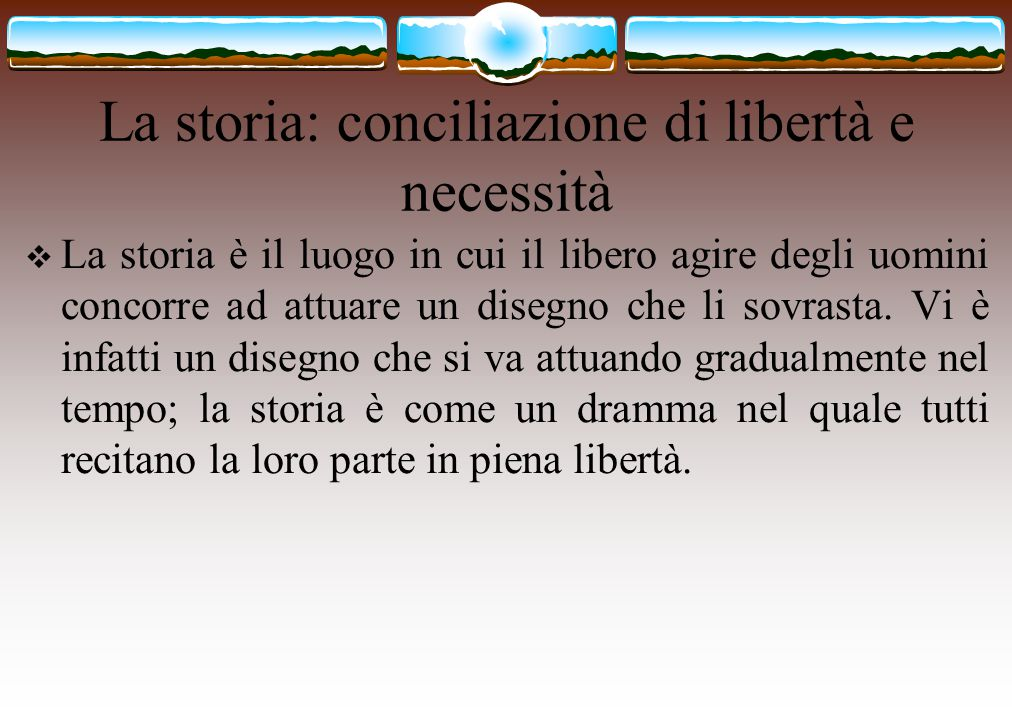 La storia: conciliazione di libertà e necessità