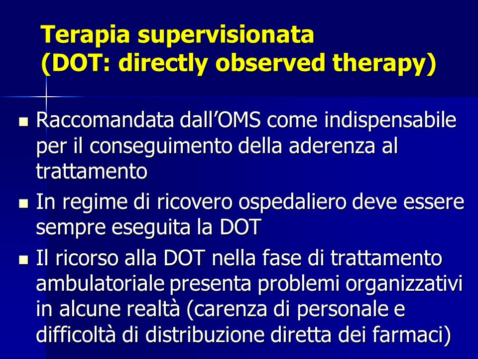 Terapia supervisionata (DOT: directly observed therapy)