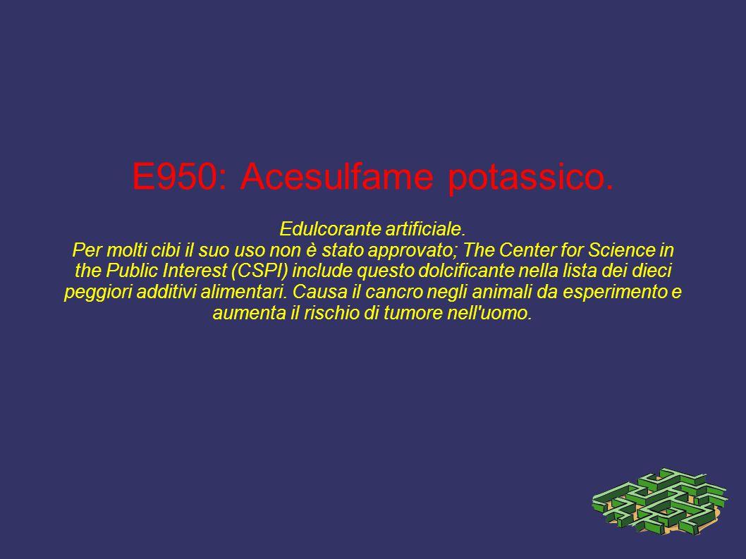 E950: Acesulfame potassico. Edulcorante artificiale