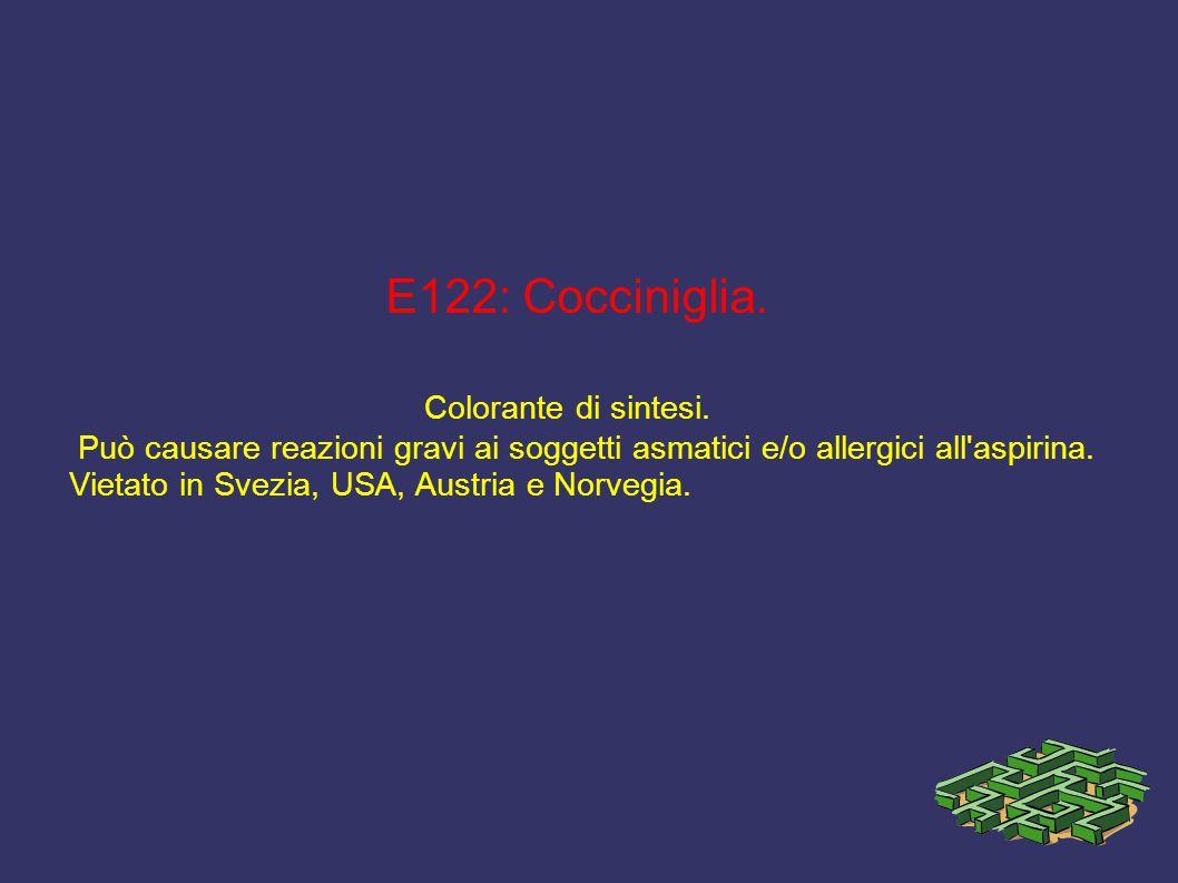E122: Cocciniglia. Colorante di sintesi