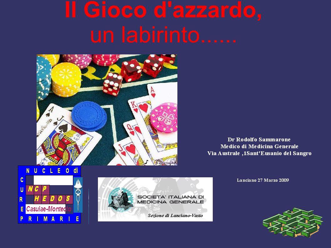Il Gioco d azzardo, un labirinto......