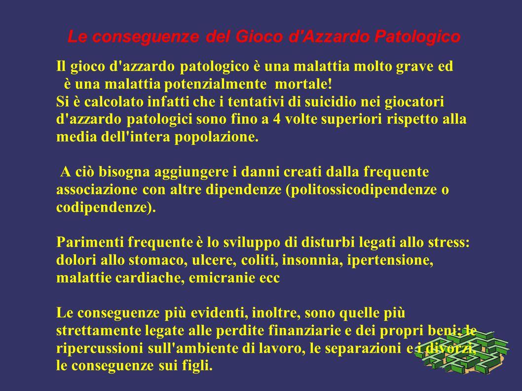 Le conseguenze del Gioco d Azzardo Patologico