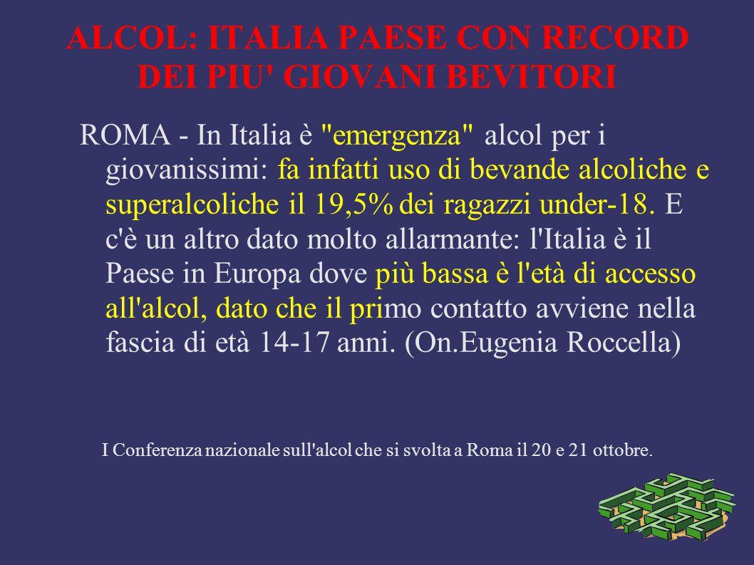 ALCOL: ITALIA PAESE CON RECORD DEI PIU GIOVANI BEVITORI