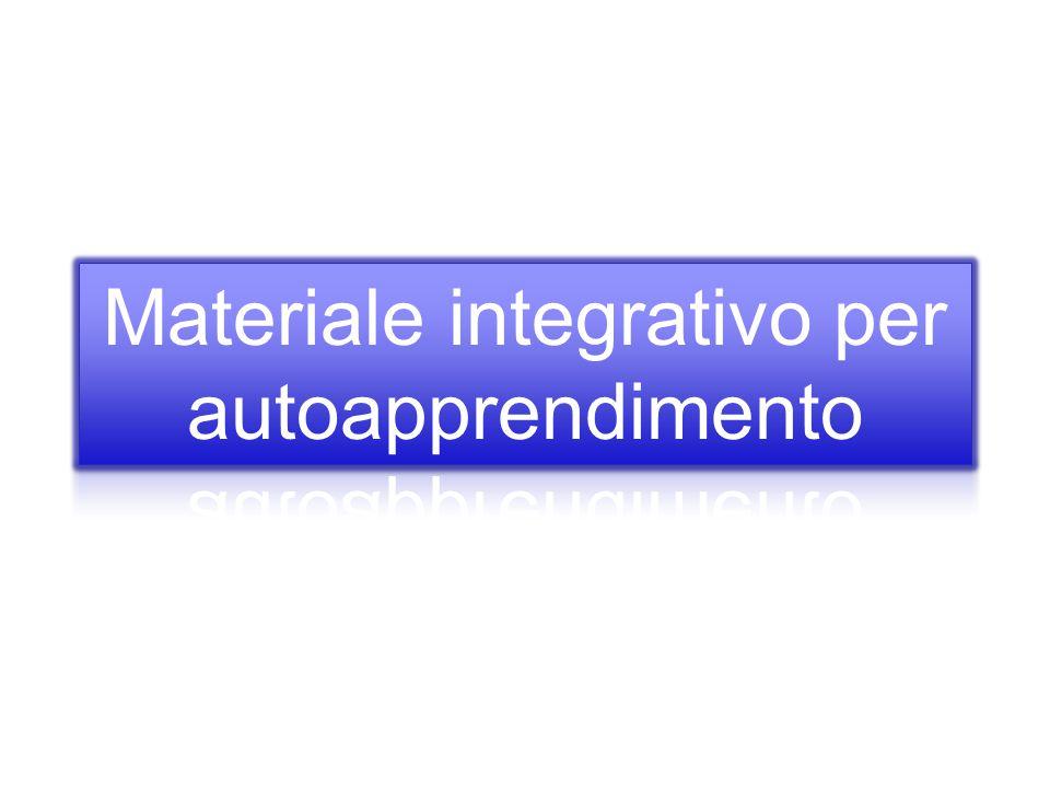 Materiale integrativo per autoapprendimento