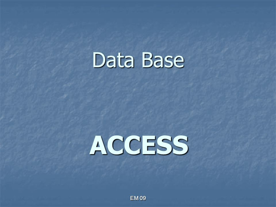 Data Base ACCESS EM 09