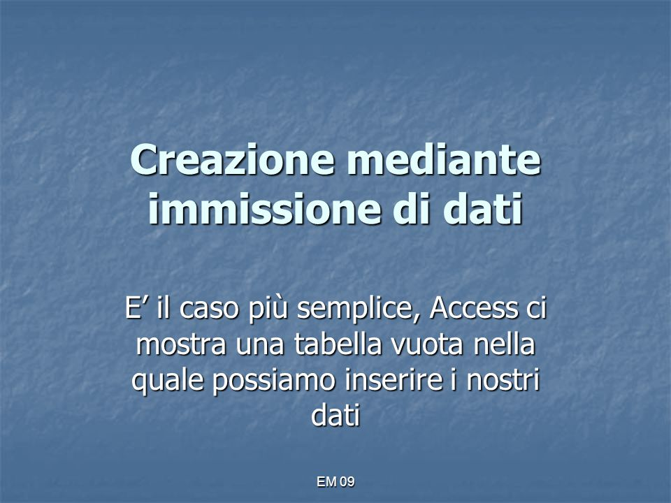 Creazione mediante immissione di dati