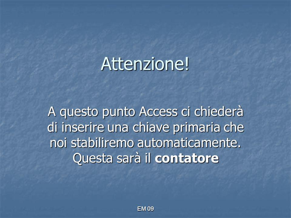 Attenzione! A questo punto Access ci chiederà di inserire una chiave primaria che noi stabiliremo automaticamente. Questa sarà il contatore.