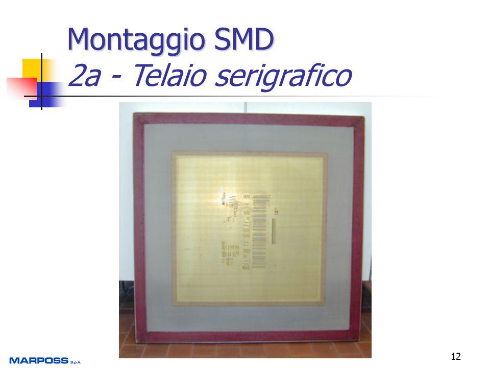 Montaggio SMD 2a - Telaio serigrafico