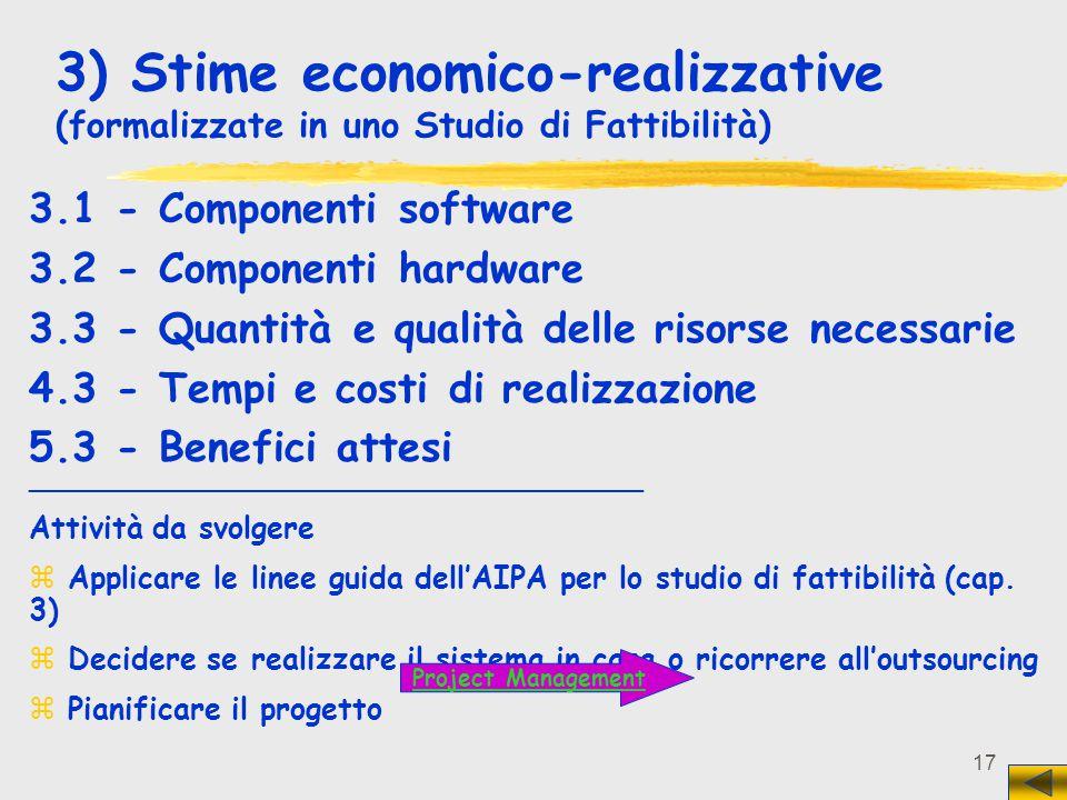 3) Stime economico-realizzative (formalizzate in uno Studio di Fattibilità)