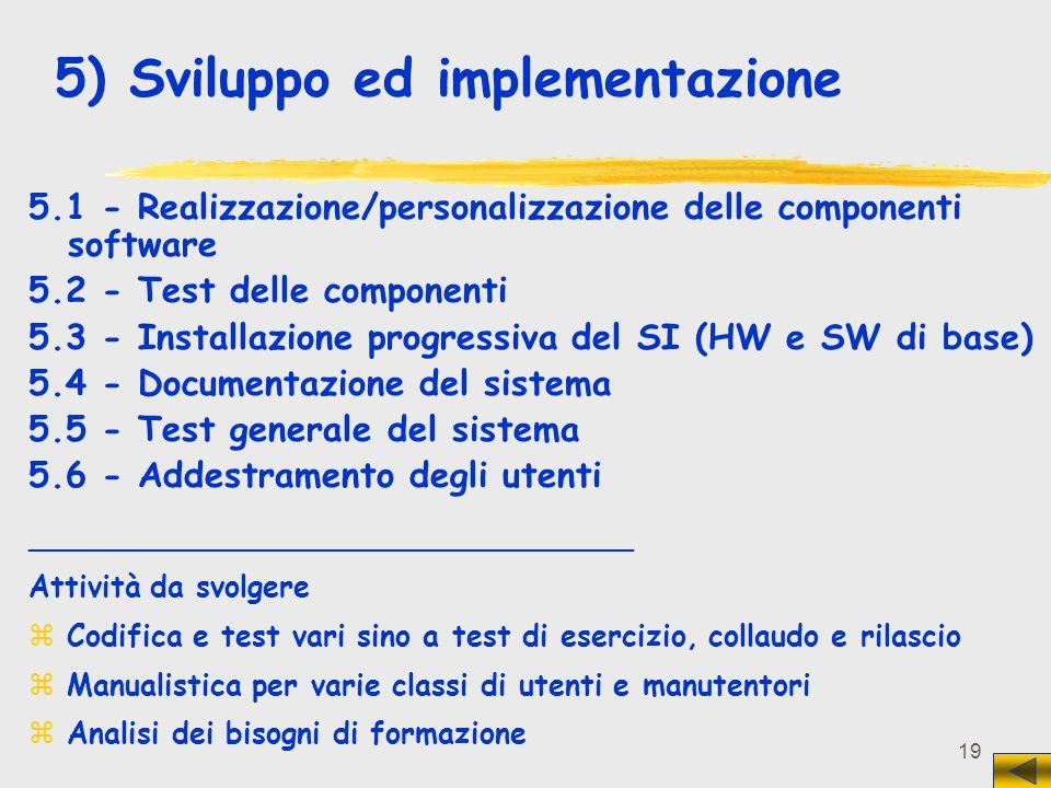 5) Sviluppo ed implementazione