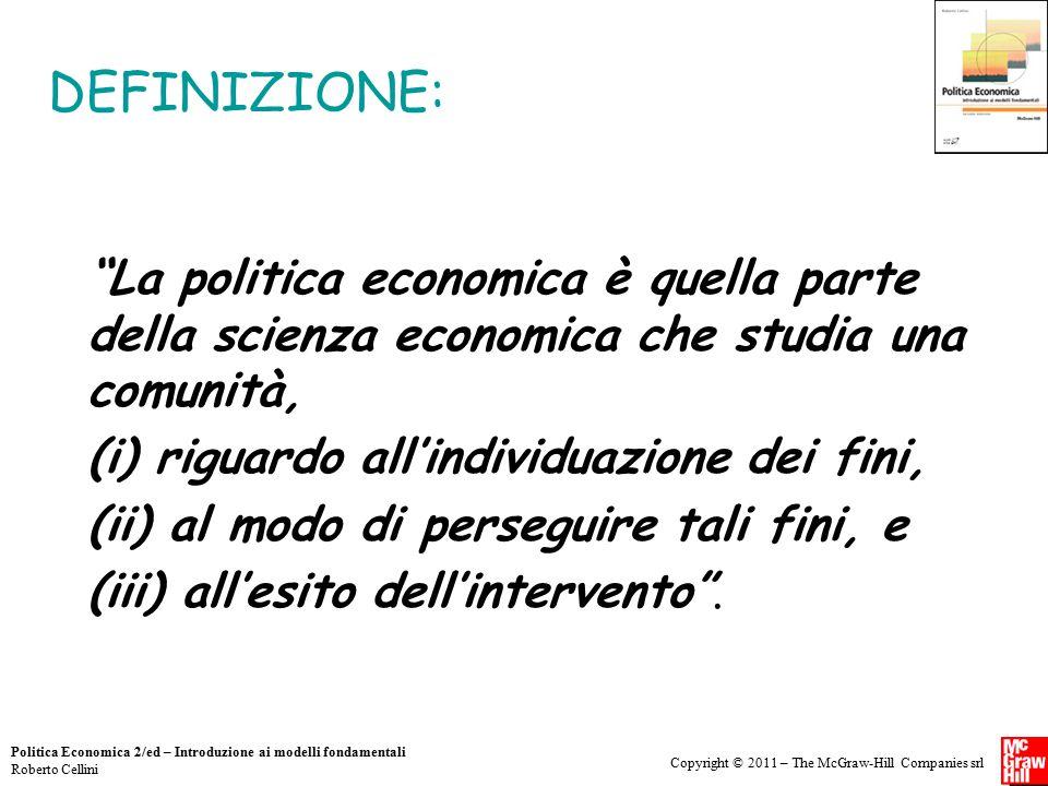 DEFINIZIONE: La politica economica è quella parte della scienza economica che studia una comunità,