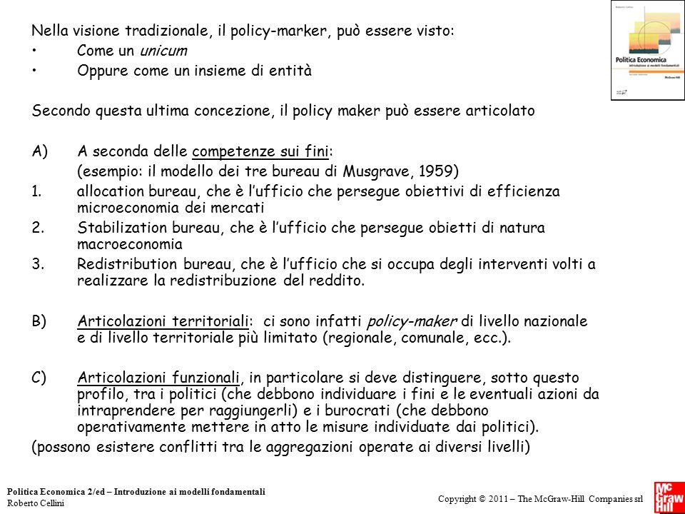 Nella visione tradizionale, il policy-marker, può essere visto:
